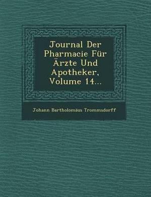 Journal Der Pharmacie Fur Arzte Und Apotheker, Volume 14...