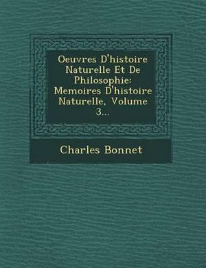Oeuvres D'Histoire Naturelle Et de Philosophie: Memoires D'Histoire Naturelle, Volume 3...