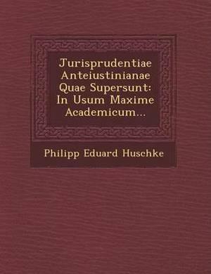 Jurisprudentiae Anteiustinianae Quae Supersunt: In Usum Maxime Academicum...
