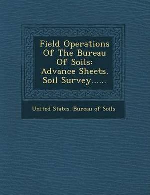 Field Operations of the Bureau of Soils: Advance Sheets. Soil Survey......