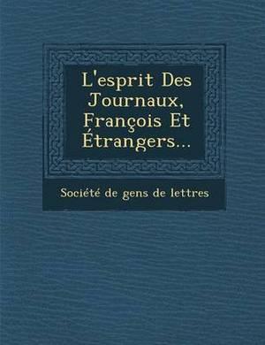 L'Esprit Des Journaux, Francois Et Etrangers...