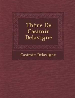 Th Tre de Casimir Delavigne