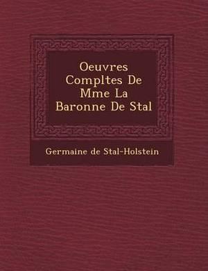 Oeuvres Completes de Mme La Baronne de Sta L