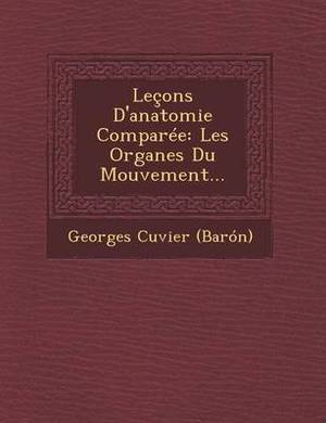Lecons D'Anatomie Comparee: Les Organes Du Mouvement...