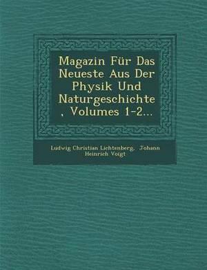 Magazin Fur Das Neueste Aus Der Physik Und Naturgeschichte, Volumes 1-2...