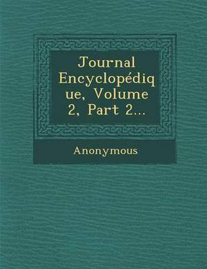 Journal Encyclopedique, Volume 2, Part 2...