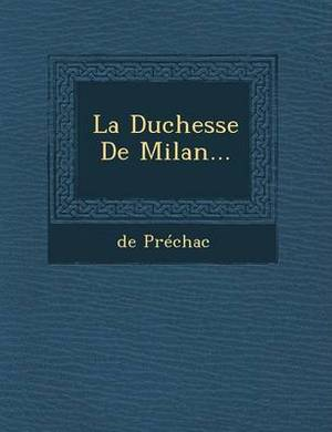La Duchesse de Milan...