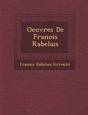 Oeuvres de Fran OIS Rabelais