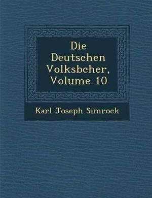 Die Deutschen Volksb Cher, Volume 10