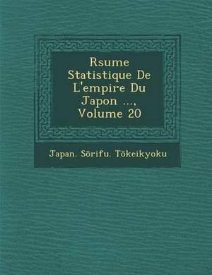 R Sume Statistique de L'Empire Du Japon ..., Volume 20