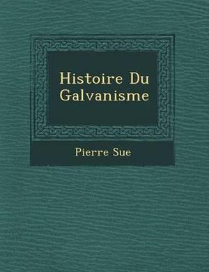 Histoire Du Galvanisme