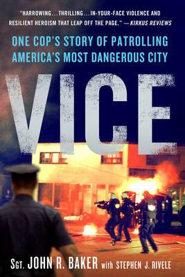 Vice: One Cop's Story of Patrolling America's Most Dangerous City