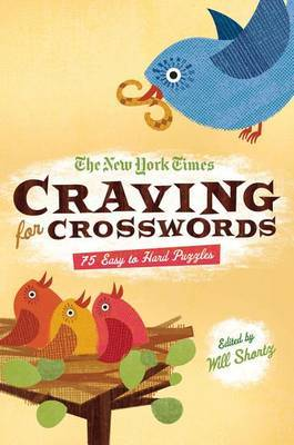 The New York Times Craving for Crosswords: 75 Easy to Hard Puzzles