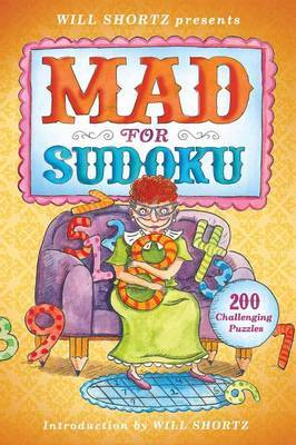 Will Shortz Presents Mad for Sudoku: 200 Challenging Puzzles