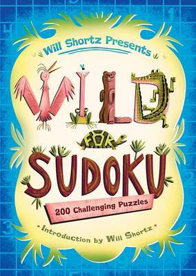 Will Shortz Presents Wild for Sudoku