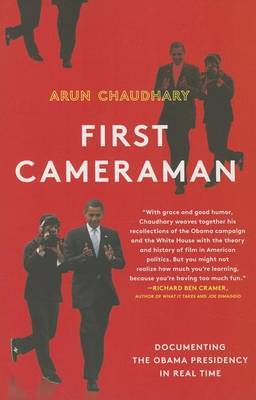 First Cameraman: Documenting the Obama Presidency in Real Time