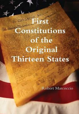 First Constitutions of the Original Thirteen States