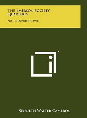 The Emerson Society Quarterly: No. 13, Quarter 4, 1958