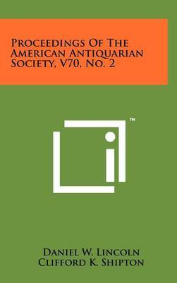 Proceedings of the American Antiquarian Society, V70, No. 2