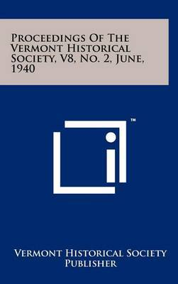 Proceedings of the Vermont Historical Society, V8, No. 2, June, 1940