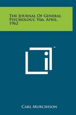 The Journal of General Psychology, V66, April, 1962