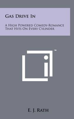 Gas Drive in: A High Powered Comedy-Romance That Hits on Every Cylinder