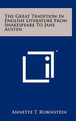 The Great Tradition in English Literature from Shakespeare to Jane Austen