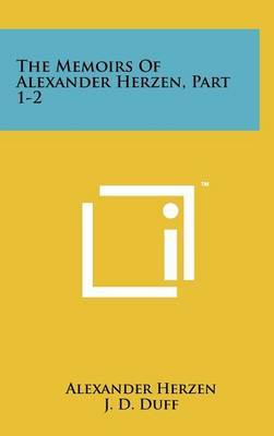 The Memoirs of Alexander Herzen, Part 1-2