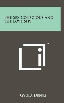 The Sex Conscious and the Love Shy