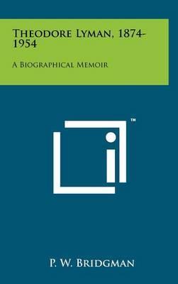 Theodore Lyman, 1874-1954: A Biographical Memoir