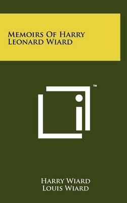 Memoirs of Harry Leonard Wiard