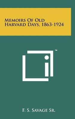 Memoirs of Old Harvard Days, 1863-1924
