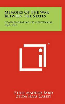 Memoirs of the War Between the States: Commemorating Its Centennial, 1861-1961