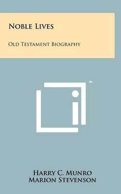 Noble Lives: Old Testament Biography