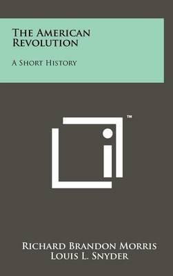 The American Revolution: A Short History