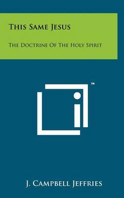 This Same Jesus: The Doctrine of the Holy Spirit