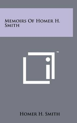 Memoirs of Homer H. Smith