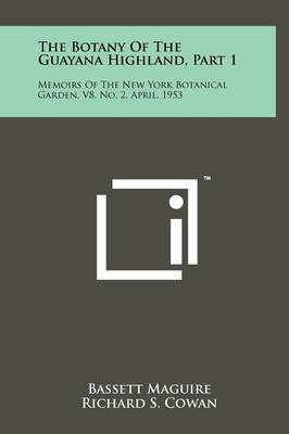 The Botany of the Guayana Highland, Part 1: Memoirs of the New York Botanical Garden, V8, No. 2, April, 1953