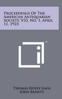 Proceedings of the American Antiquarian Society, V33, No. 1, April 11, 1923
