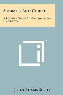 Socrates and Christ: A Lecture Given at Northwestern University