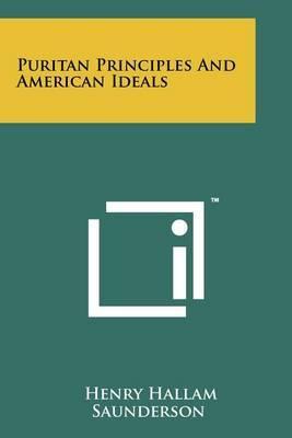 Puritan Principles and American Ideals