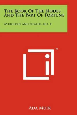 The Book of the Nodes and the Part of Fortune: Astrology and Health, No. 4