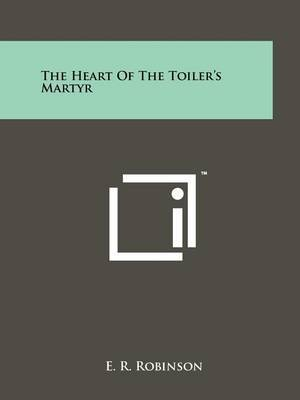The Heart of the Toiler's Martyr
