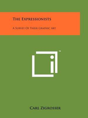 The Expressionists: A Survey of Their Graphic Art