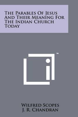 The Parables of Jesus and Their Meaning for the Indian Church Today