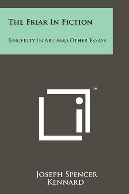 The Friar in Fiction: Sincerity in Art and Other Essays
