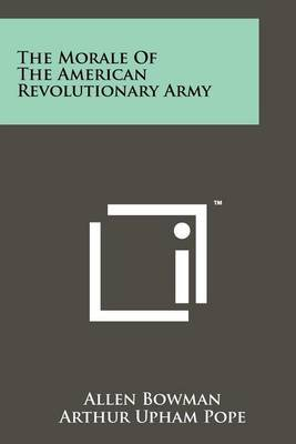 The Morale of the American Revolutionary Army