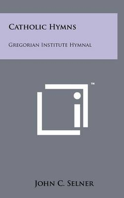 Catholic Hymns: Gregorian Institute Hymnal