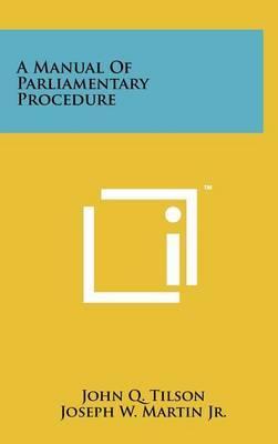 A Manual of Parliamentary Procedure