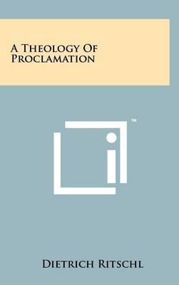 A Theology of Proclamation